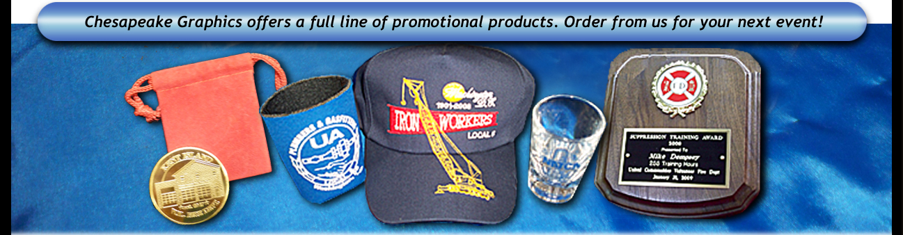 Chesapeake Graphics offers a full line of promotional products. Order from us for your next event!