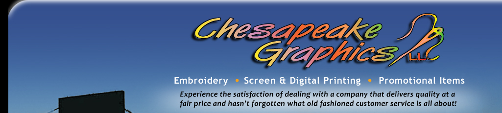 Chesapeake Graphics: Embroidery, Screen & Digital PRinting, Promotional Items, Custom Designs